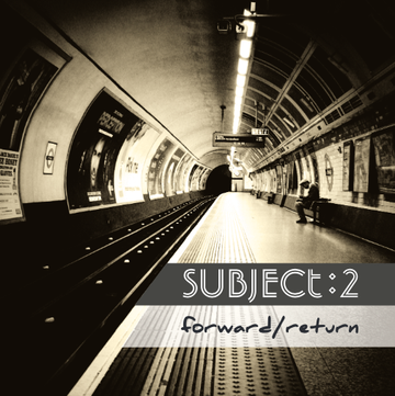 "Subject 2 - ""Forward / Return"" (Album-CD)"