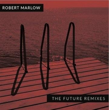 "Robert Marlow - ""The Future Remixes"" (Album-CD)"