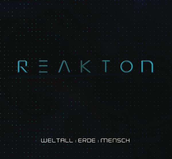 """Reakton - """"Weltall - Erde - Mensch"""" (Album CD)"""
